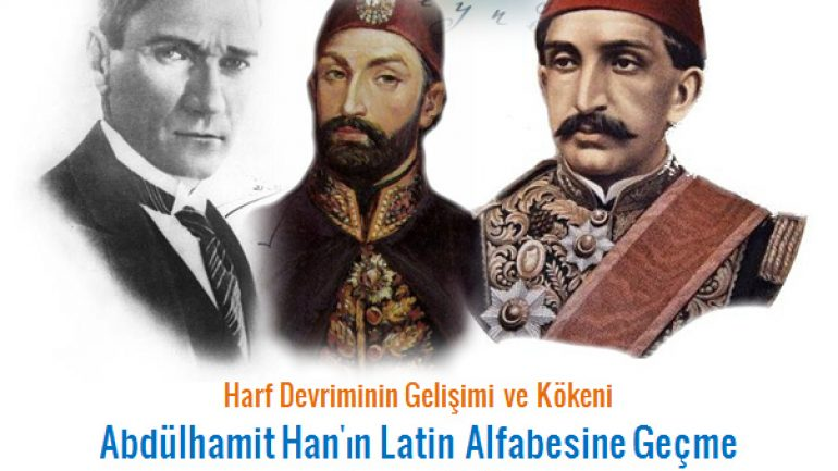 Abdülhamit han'ın Latin Alfabesine Geçme Teşebbüsü
