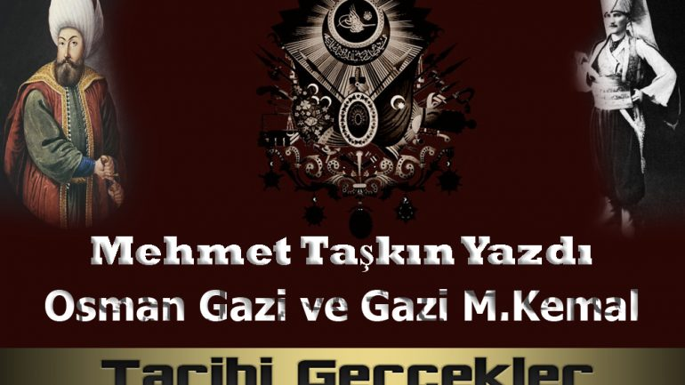 Osman Gazi ve Gazi M.Kemal
