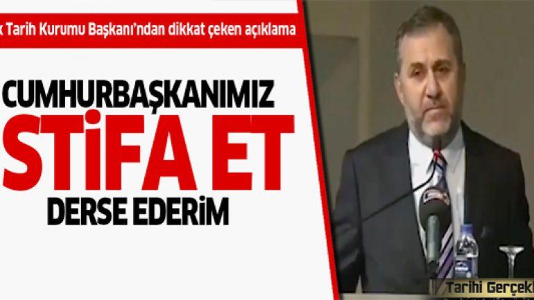 Türk Tarih Kurumu Başkanı Yaramış: Çok pişmanım