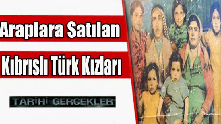 Araplara Satılan Kıbrıslı Türk Kızları