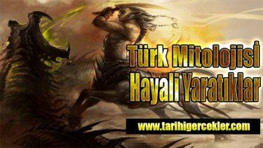 Türk Mitolojisindeki Hayali Yaratıklar Hangileri