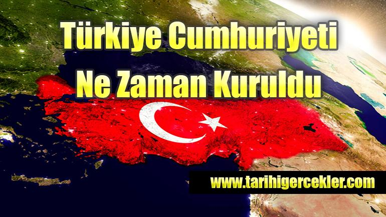 Türkiye Cumhuriyeti Ne Zaman Kuruldu?
