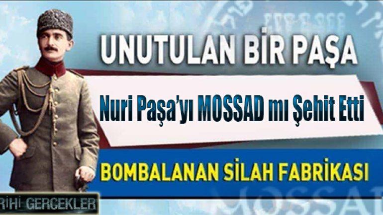 Büyük Şüphe: Nuri Paşa'yı MOSSAD mı Şehit Etti