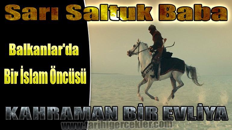 Balkanlar'da Bir İslam Öncüsü Sarı Saltuk Baba