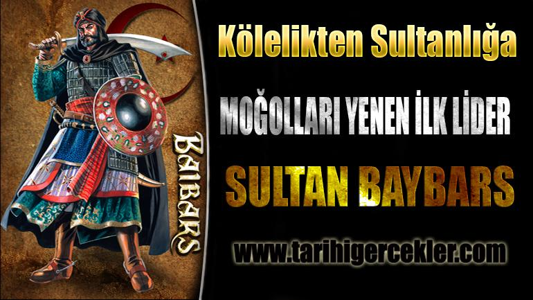 Sultan Baybars Kölelikten Sultanlığa