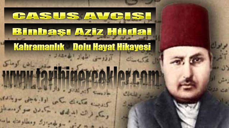 Atatürk'ün Cesur Fedaisi: Binbaşı Aziz Hüdai