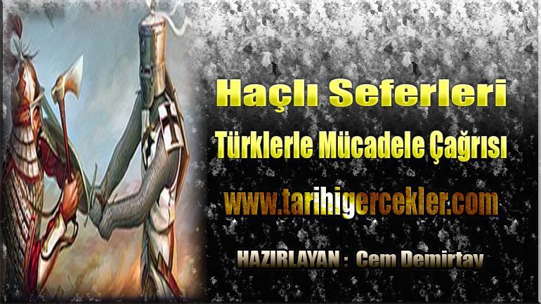 Haçlı Seferleri: Türklerle Mücadele Çağrısı