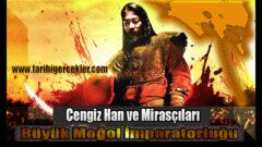 Dünyanın En Büyük İmparatorluklarından: Moğol İmparatorluğu