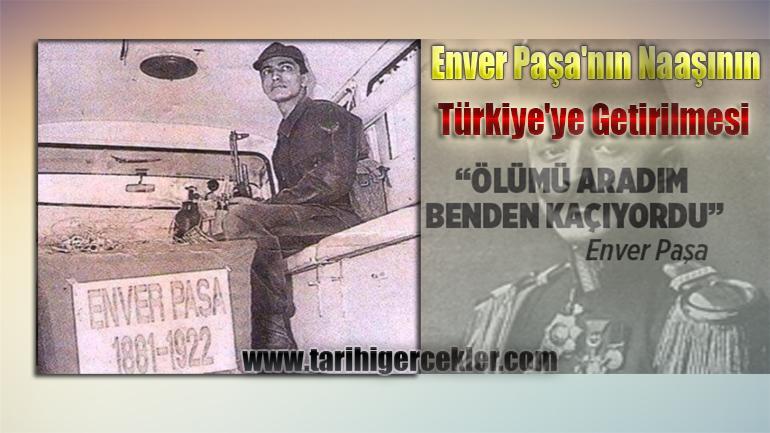 Enver Paşa'nın Naaşı Nasıl Türkiye'ye Geldi