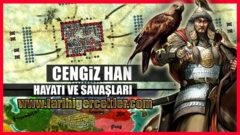 Cengiz Han kimdir Savaş tarihi ve hayatı