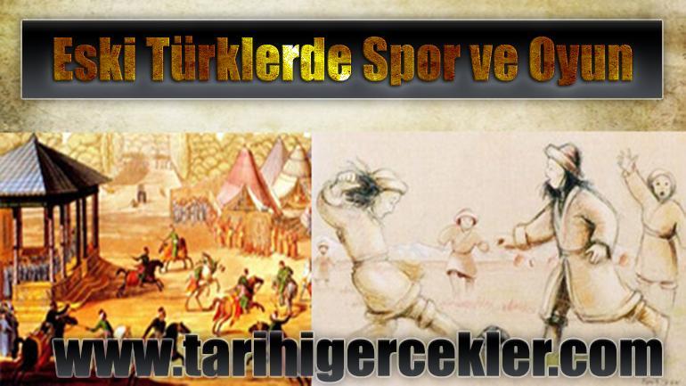Eski Türklerde Spor ve Oyun