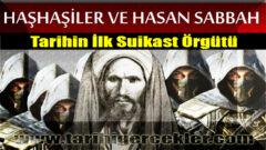 Tarihin En Gizemli Örgütü: Hasan Sabbah ve Haşhaşiler