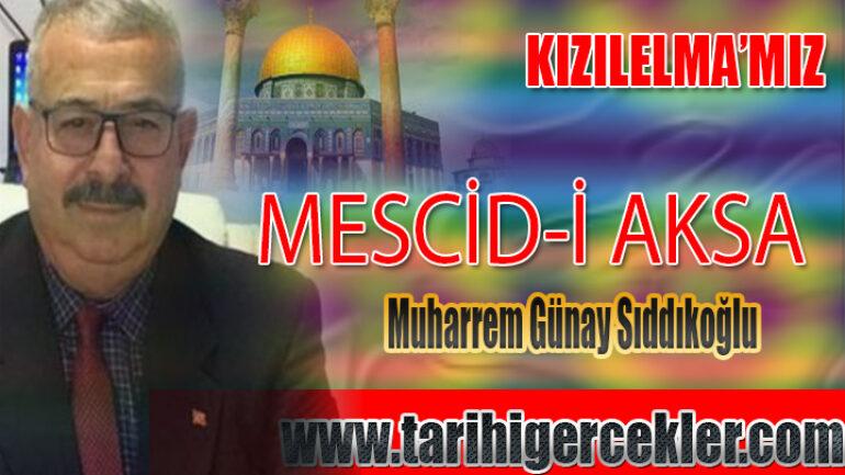 Kızılelma'mız Mescid-i Aksa