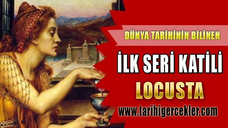 DÜNYA TARİHİNİN BİLİNEN İLK SERİ KATİLİ: LOCUSTA
