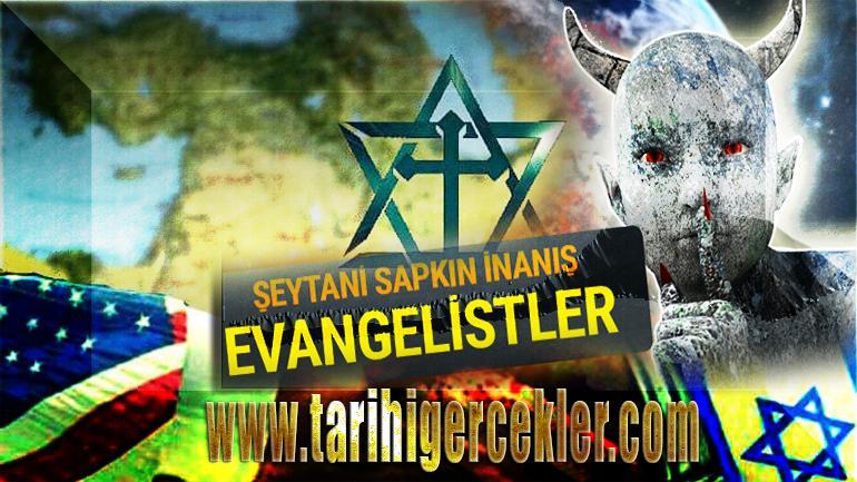 Hristiyan Siyonizmi  Evanjelizm   Evangelistler