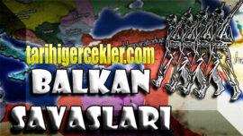 Balkan Savaşı Tarihi, sonuçları, önemi, nedenleri ve sonuçları Özet